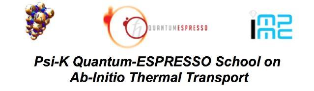 Psi-K Quantum-ESPRESSO School on Ab-Initio Thermal Transport